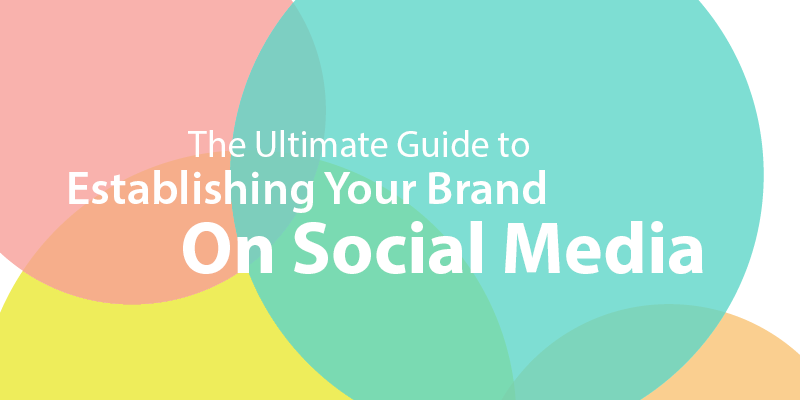 The_Ultimate_Guide_to_Establishing_Your_Brand_on_Social_Media_IMAGE.png